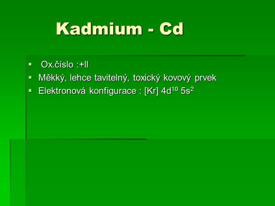 Kadmium - Cd Ox.číslo :+ll