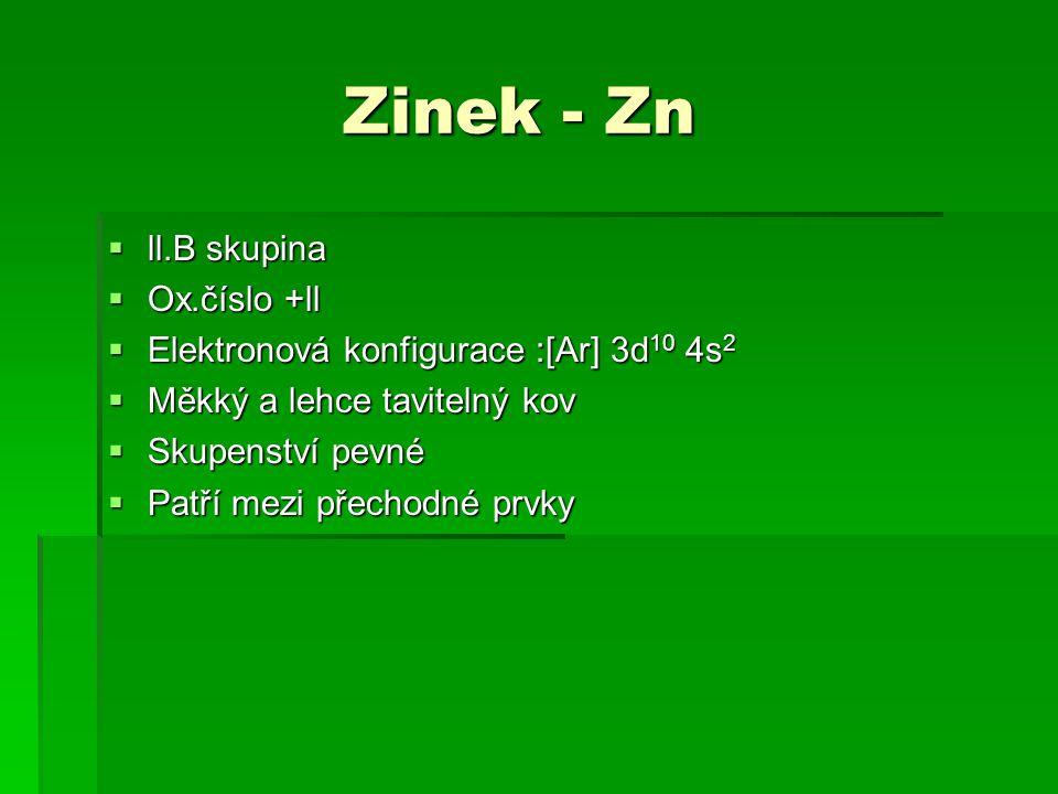 Zinek - Zn ll.B skupina Ox.číslo +ll