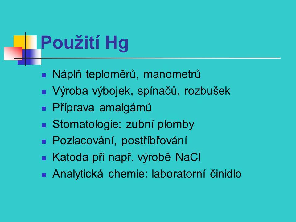 Použití Hg Náplň teploměrů, manometrů