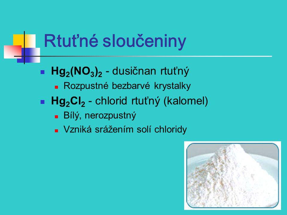 Rtuťné sloučeniny Hg2(NO3)2 - dusičnan rtuťný
