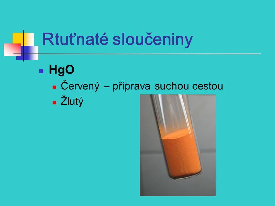 Rtuťnaté sloučeniny HgO Červený – příprava suchou cestou Žlutý