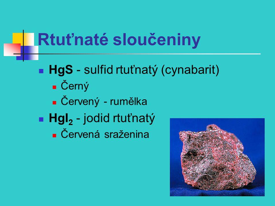 Rtuťnaté sloučeniny HgS - sulfid rtuťnatý (cynabarit)
