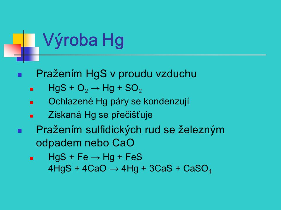 Výroba Hg Pražením HgS v proudu vzduchu