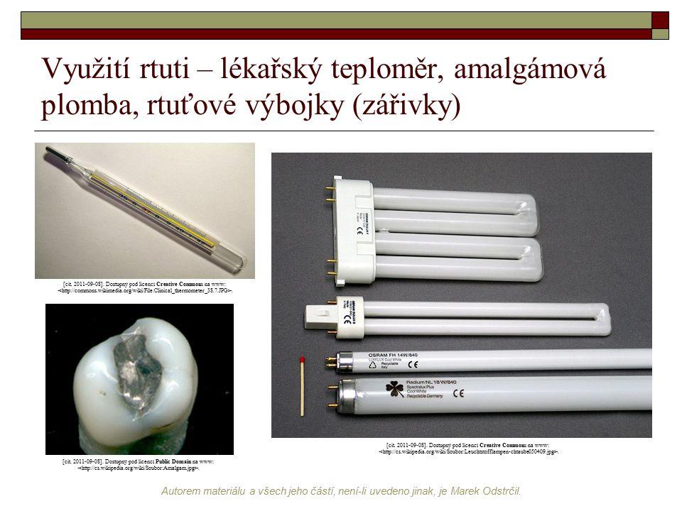 Využití rtuti – lékařský teploměr, amalgámová plomba, rtuťové výbojky (zářivky)