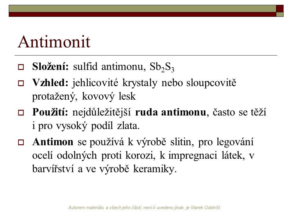 Antimonit Složení: sulfid antimonu, Sb2S3