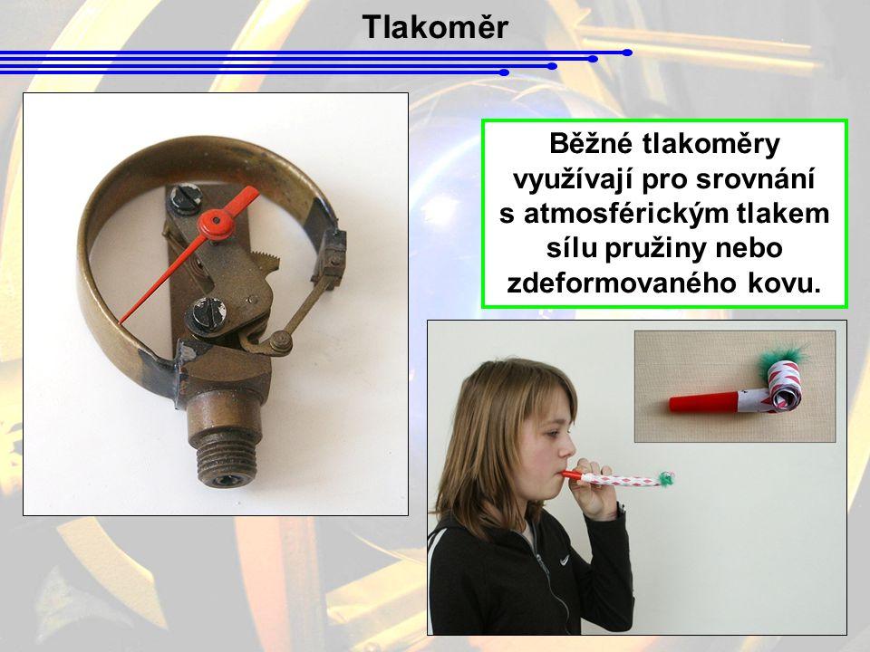 Tlakoměr Běžné tlakoměry využívají pro srovnání
