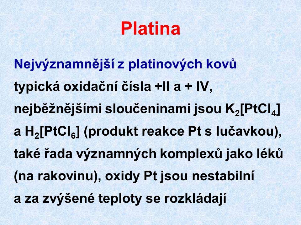 Platina Nejvýznamnější z platinových kovů