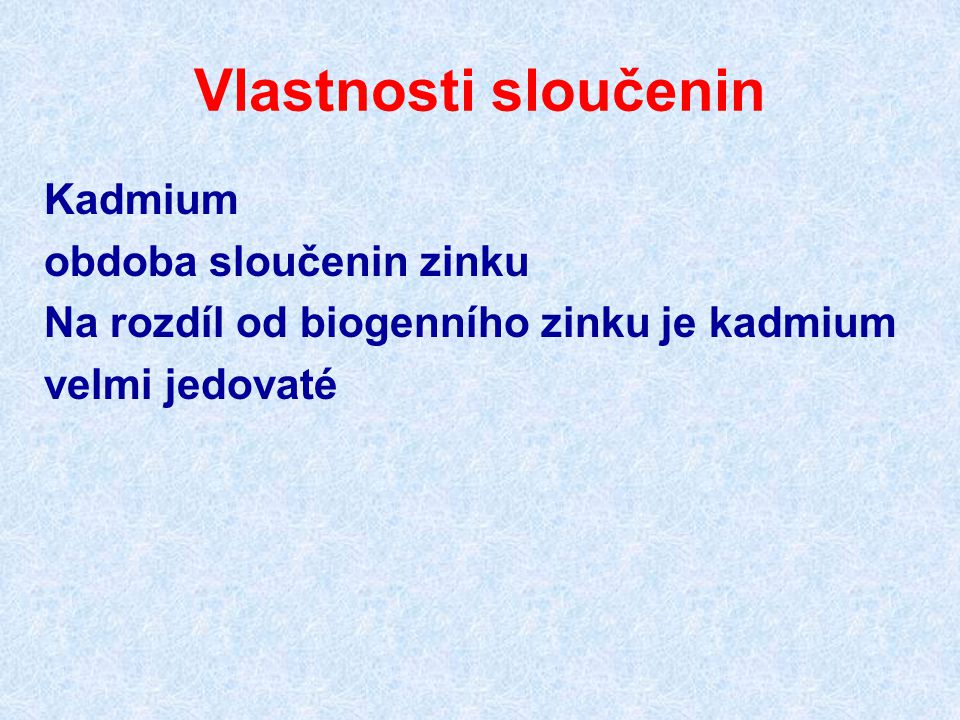 Vlastnosti sloučenin Kadmium obdoba sloučenin zinku