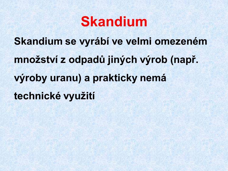 Skandium Skandium se vyrábí ve velmi omezeném