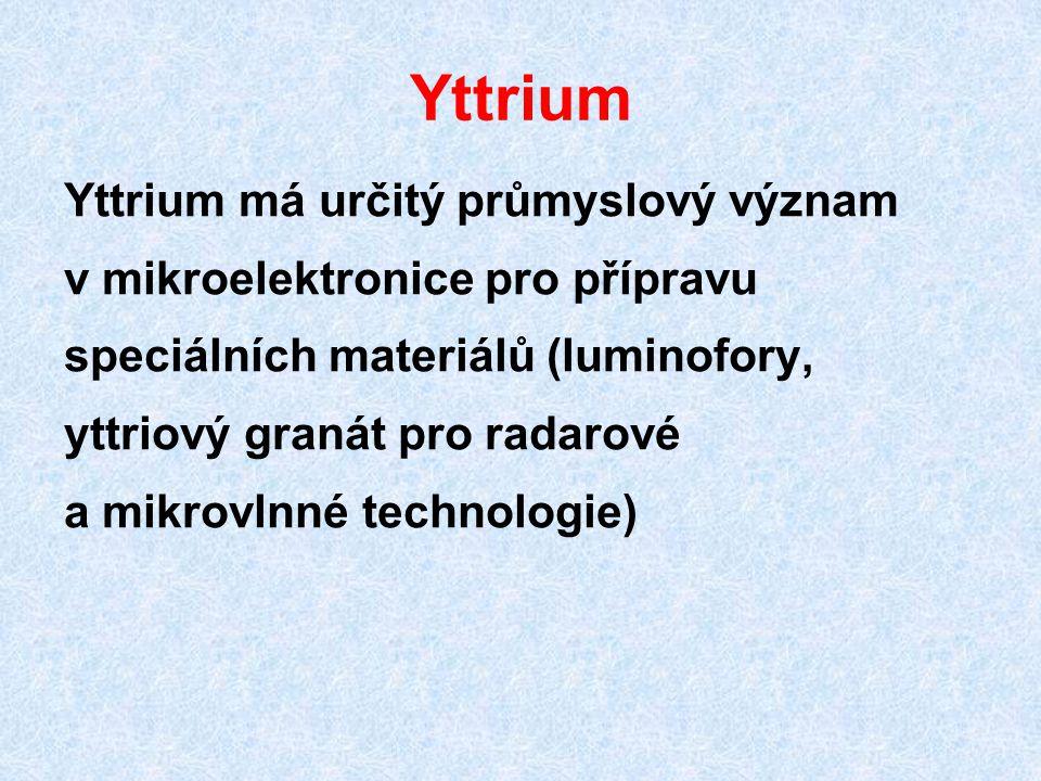 Yttrium Yttrium má určitý průmyslový význam