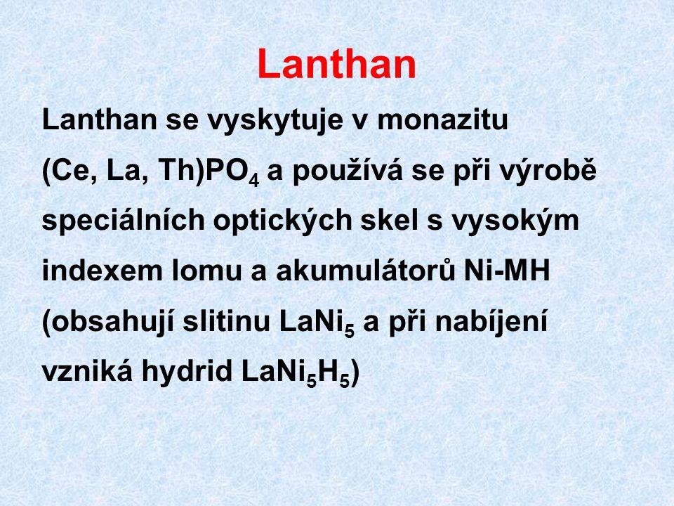 Lanthan Lanthan se vyskytuje v monazitu
