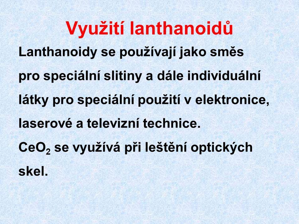 Využití lanthanoidů Lanthanoidy se používají jako směs
