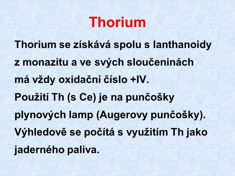 Thorium Thorium se získává spolu s lanthanoidy