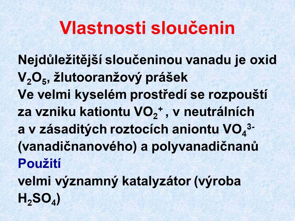 Vlastnosti sloučenin Nejdůležitější sloučeninou vanadu je oxid