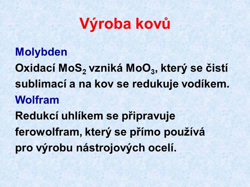 Výroba kovů Molybden Oxidací MoS2 vzniká MoO3, který se čistí