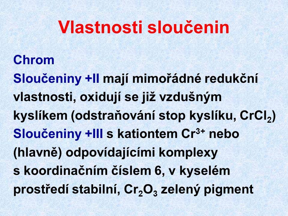 Vlastnosti sloučenin Chrom Sloučeniny +II mají mimořádné redukční