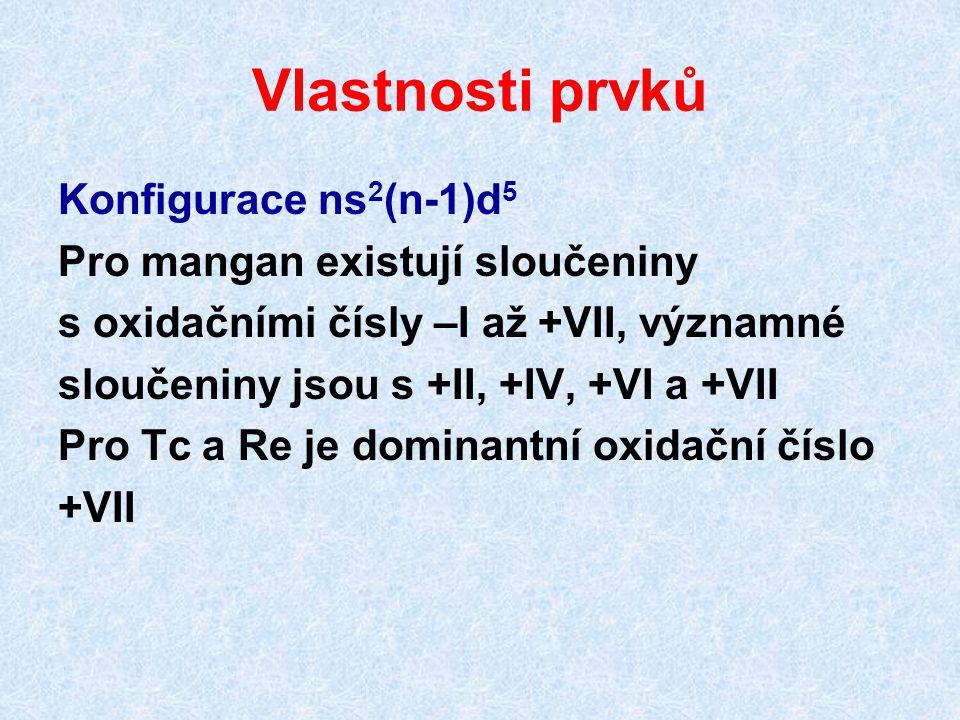 Vlastnosti prvků Konfigurace ns2(n-1)d5 Pro mangan existují sloučeniny