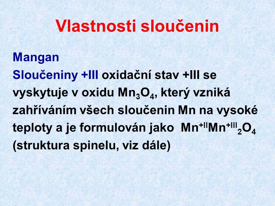 Vlastnosti sloučenin Mangan Sloučeniny +III oxidační stav +III se