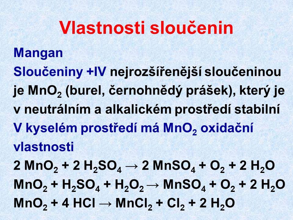 Vlastnosti sloučenin Mangan Sloučeniny +IV nejrozšířenější sloučeninou