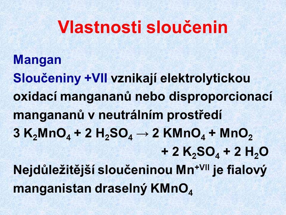 Vlastnosti sloučenin Mangan Sloučeniny +VII vznikají elektrolytickou