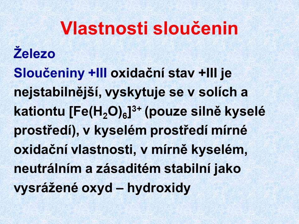 Vlastnosti sloučenin Železo Sloučeniny +III oxidační stav +III je