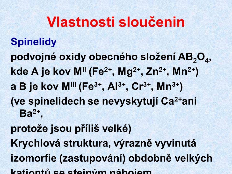 Vlastnosti sloučenin Spinelidy podvojné oxidy obecného složení AB2O4,