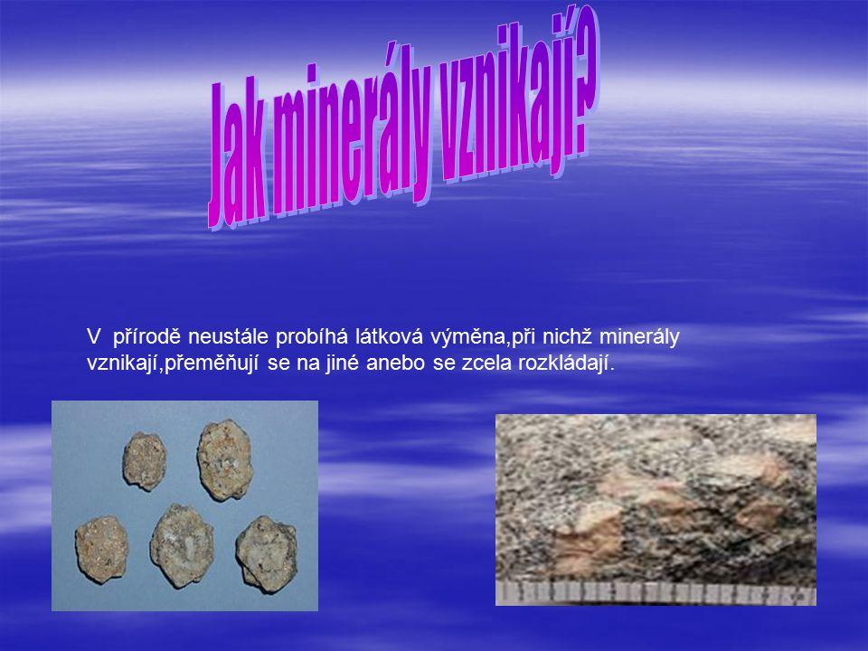 Jak minerály vznikají.