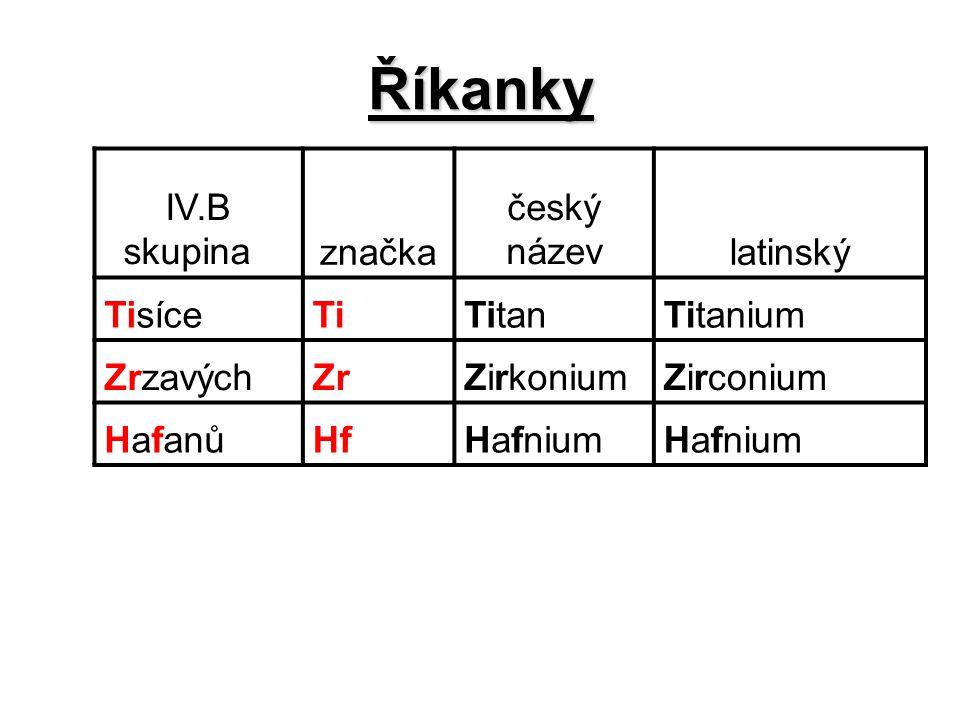 Říkanky IV.B skupina značka český název latinský Tisíce Ti Titan