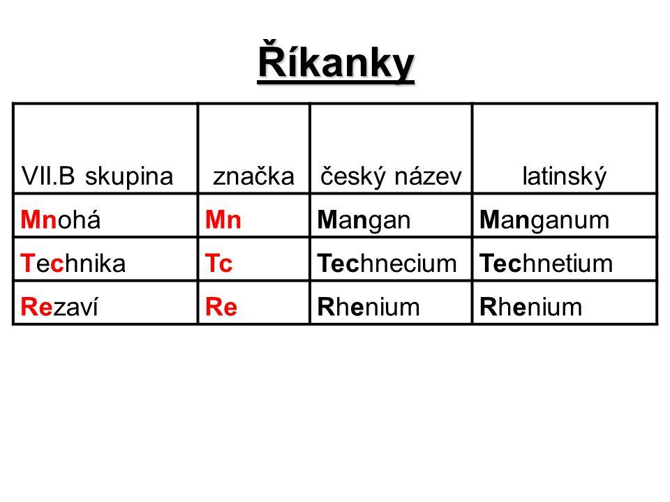 Říkanky VII.B skupina značka český název latinský Mnohá Mn Mangan