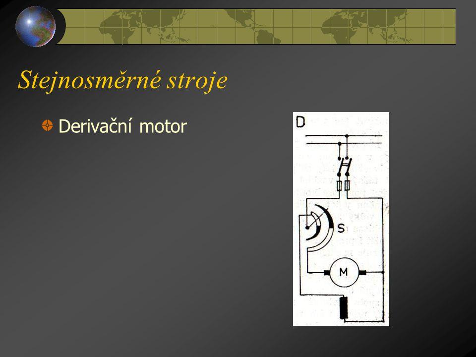 Stejnosměrné stroje Derivační motor