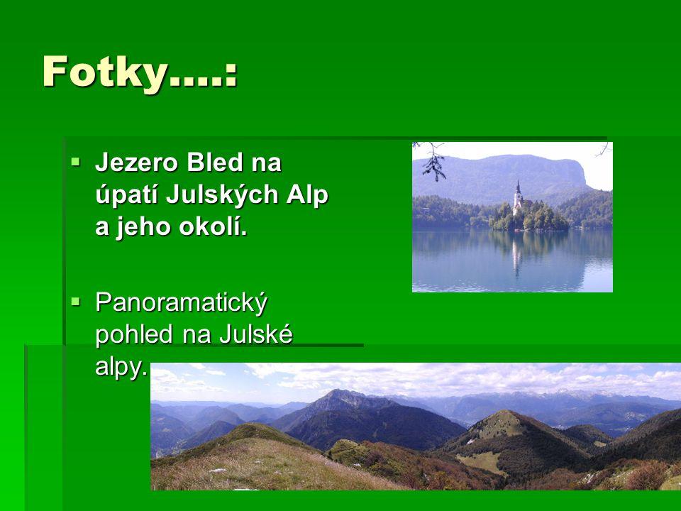 Fotky….: Jezero Bled na úpatí Julských Alp a jeho okolí.