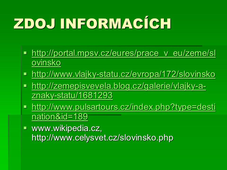 ZDOJ INFORMACÍCH http://portal.mpsv.cz/eures/prace_v_eu/zeme/slovinsko