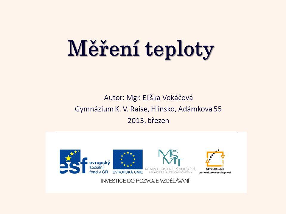 Měření teploty Autor: Mgr. Eliška Vokáčová