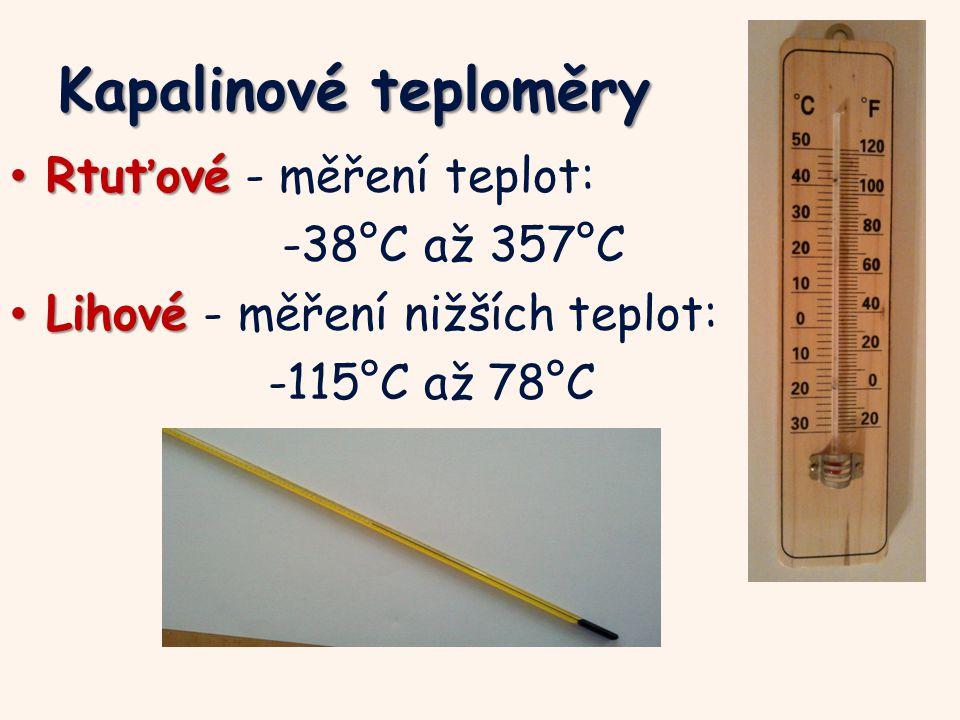 Kapalinové teploměry Rtuťové - měření teplot: -38°C až 357°C