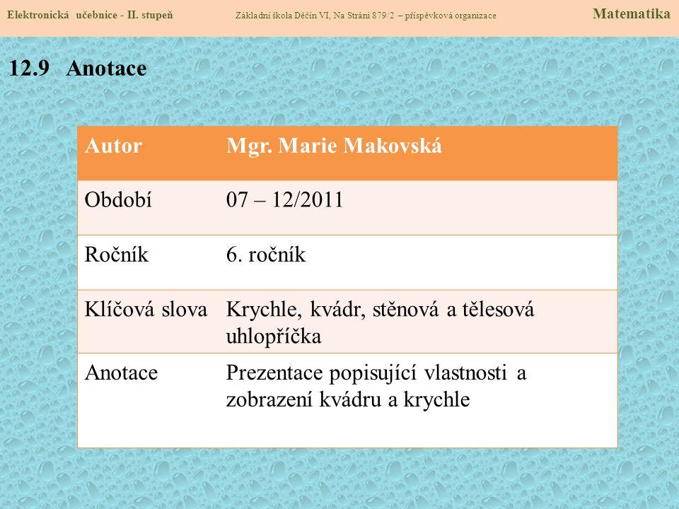 12.9 Anotace Autor Mgr. Marie Makovská Období 07 – 12/2011 Ročník