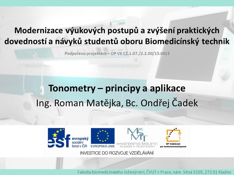 Tonometry – principy a aplikace Ing. Roman Matějka, Bc. Ondřej Čadek