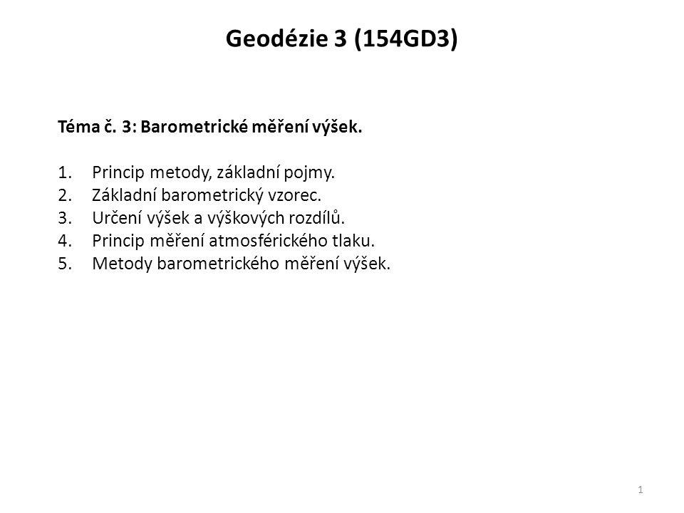 Geodézie 3 (154GD3) Téma č. 3: Barometrické měření výšek.