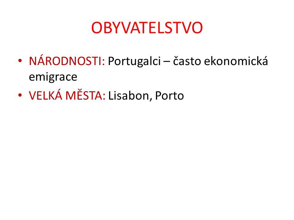 OBYVATELSTVO NÁRODNOSTI: Portugalci – často ekonomická emigrace