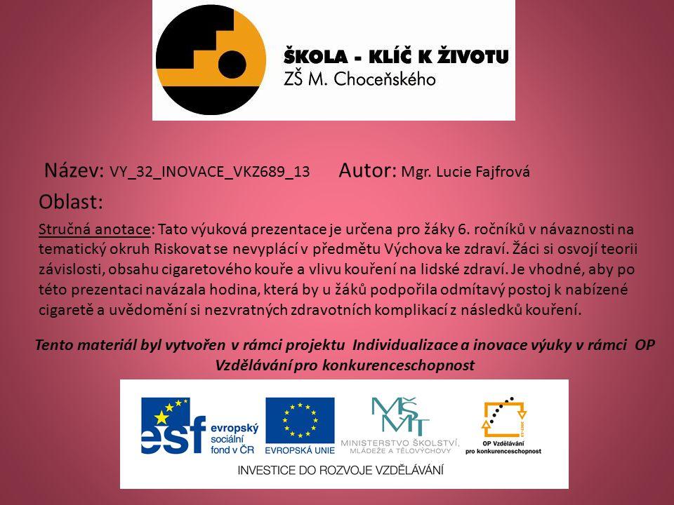 Název: VY_32_INOVACE_VKZ689_13 Autor: Mgr. Lucie Fajfrová Oblast: