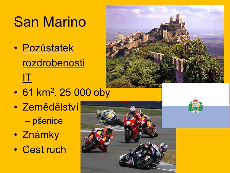San Marino Pozůstatek rozdrobenosti IT 61 km2, 25 000 oby Zemědělství