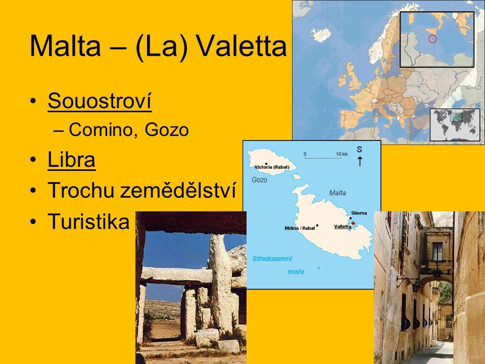 Malta – (La) Valetta Souostroví Libra Trochu zemědělství Turistika