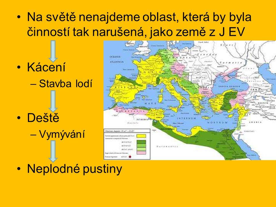 Na světě nenajdeme oblast, která by byla činností tak narušená, jako země z J EV