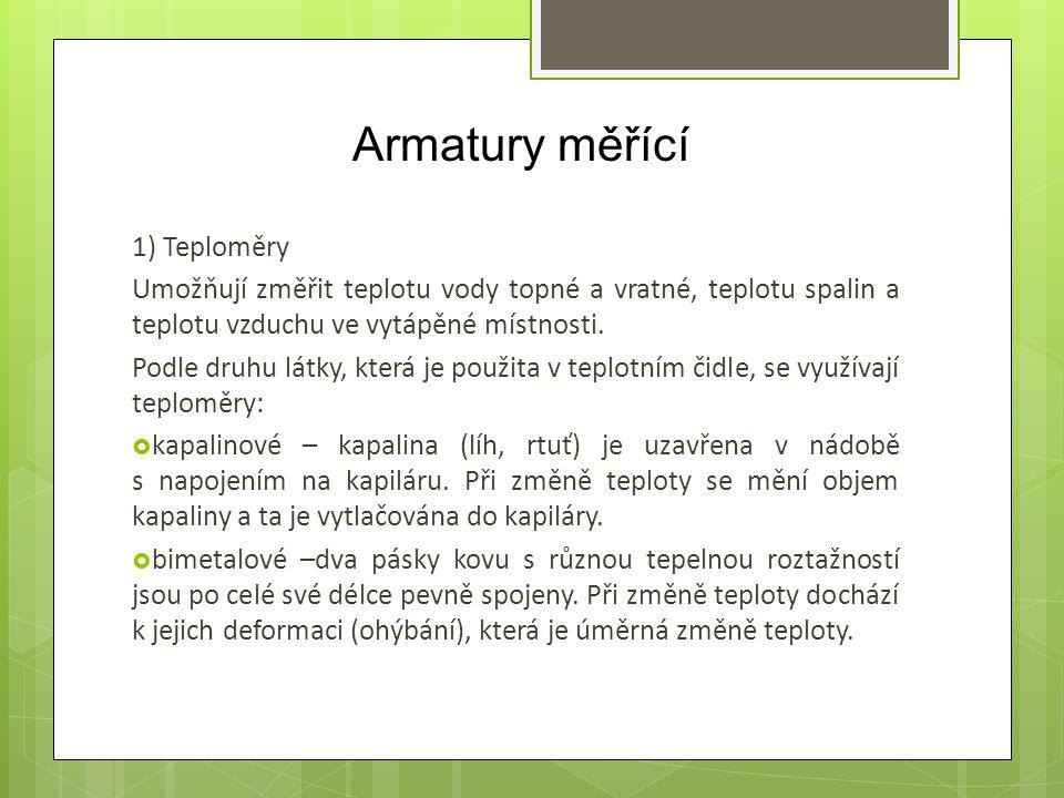 Armatury měřící 1) Teploměry