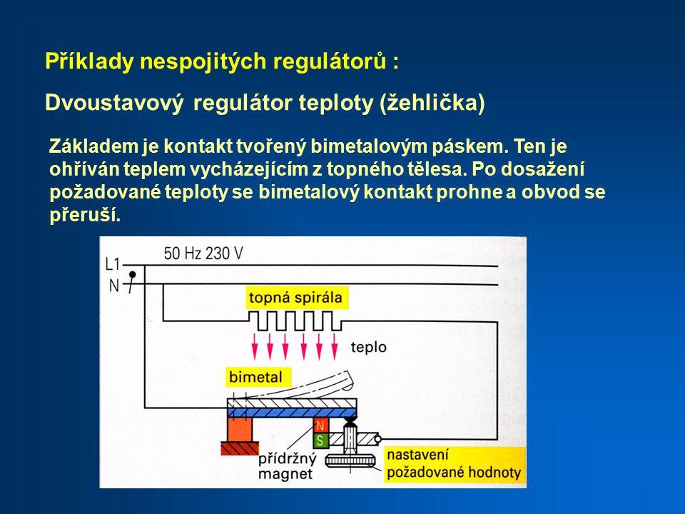 Příklady nespojitých regulátorů :