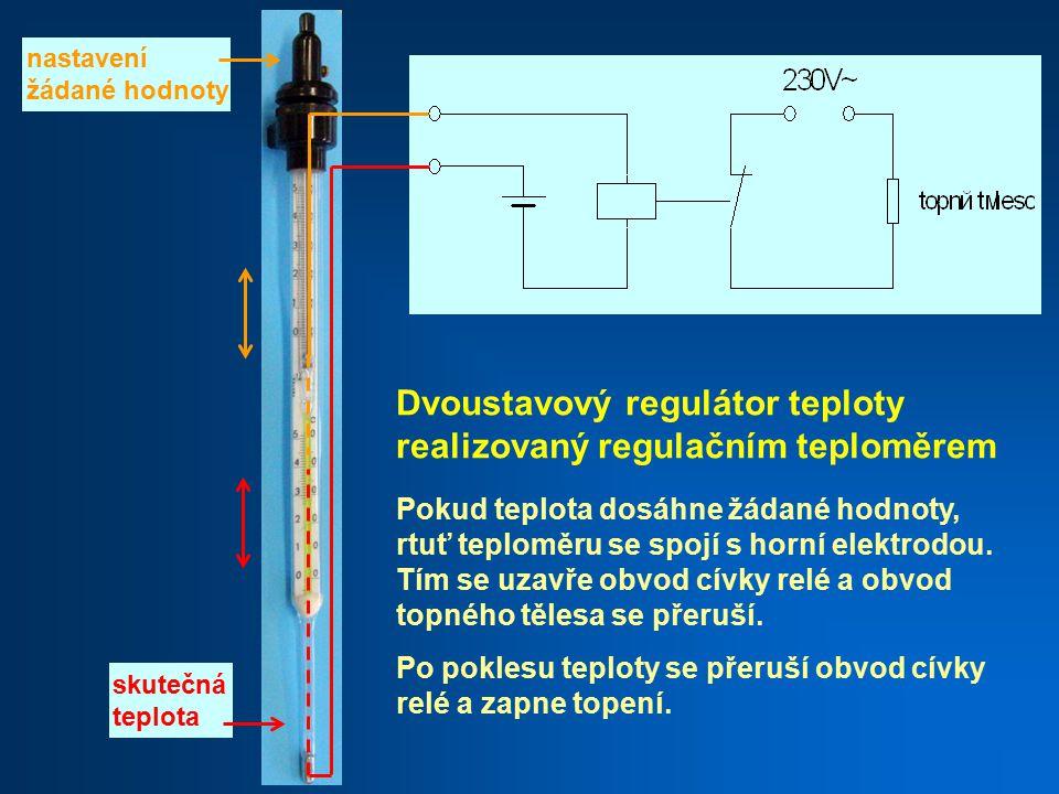 Dvoustavový regulátor teploty realizovaný regulačním teploměrem