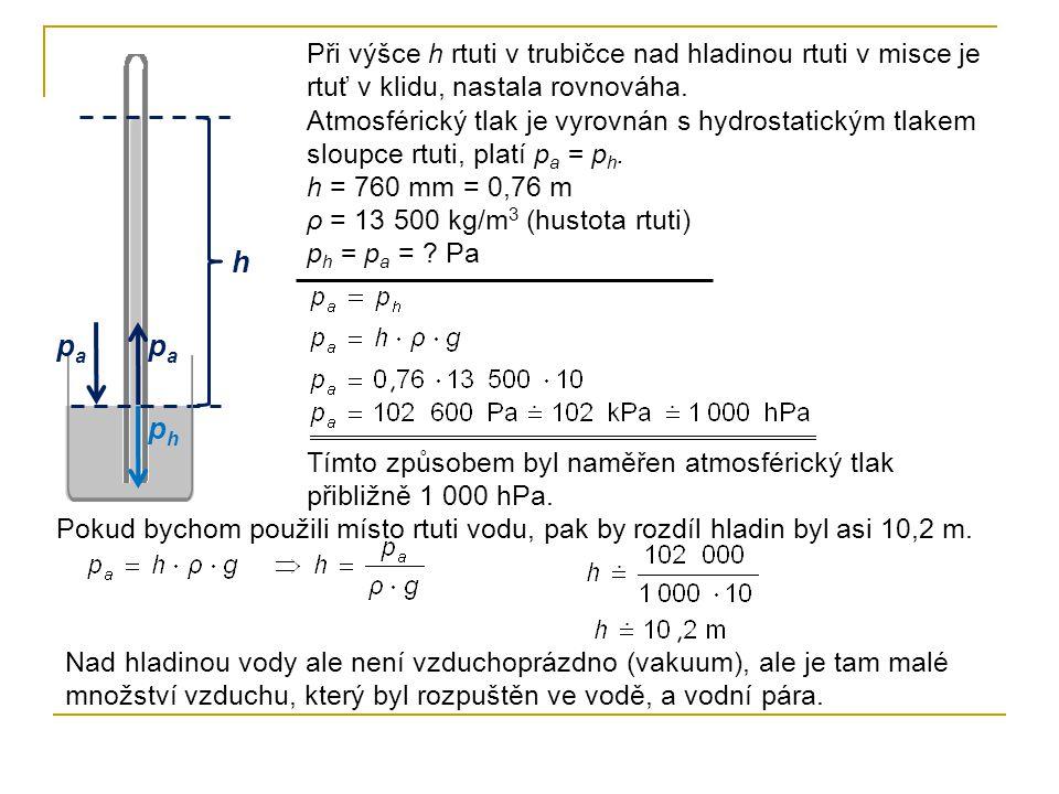 Při výšce h rtuti v trubičce nad hladinou rtuti v misce je rtuť v klidu, nastala rovnováha.