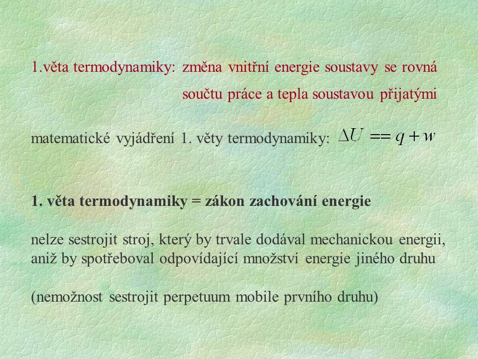 1.věta termodynamiky: změna vnitřní energie soustavy se rovná