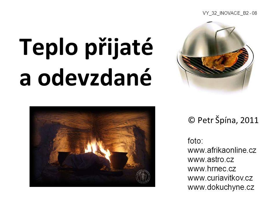 Teplo přijaté a odevzdané © Petr Špína, 2011