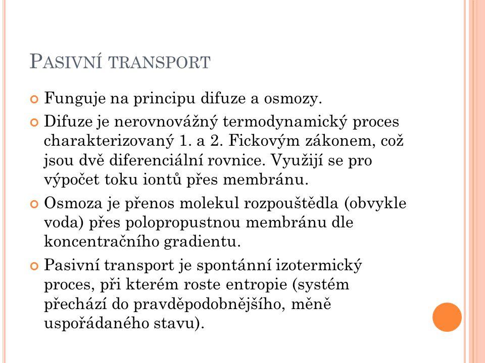 Pasivní transport Funguje na principu difuze a osmozy.
