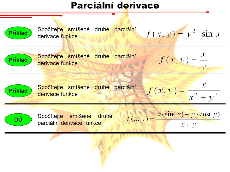 Parciální derivace Spočítejte smíšené druhé parciální derivace funkce